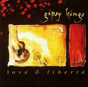 Gipsy Kings - 1993 - Love and Liberte