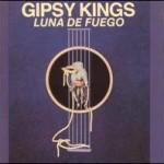 Gipsy Kings. 1983 Luna De Fuego