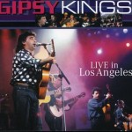 Gipsy Kings. 1990 Live In Los Angeles Us Tour
